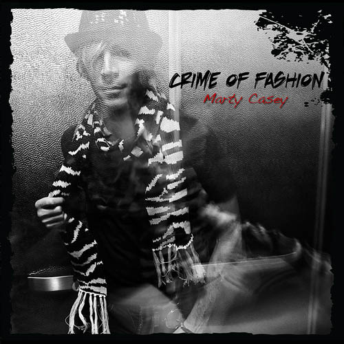 Crime of Fashion CD Single, by Marty Casey